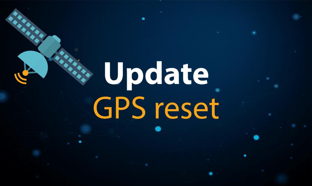 GPS reset